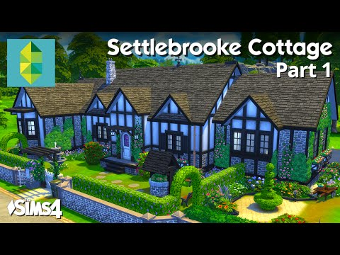 The Sims 4 House Building - Settlebrooke Cottage (Part 1 / 2)