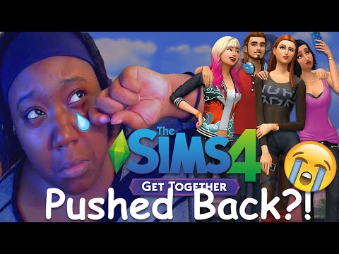 The Sims 4 Get Together - Pushed Back?!