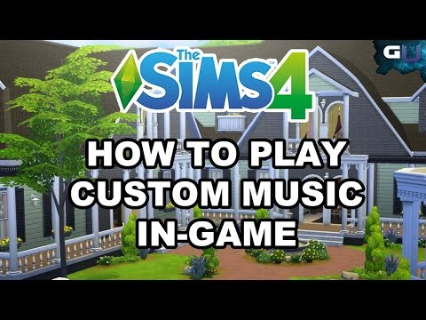 The Sims 4 - How to Play Custom Music In-Game