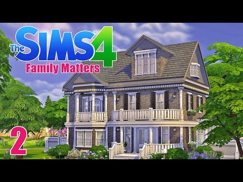 DREAM HOUSE! - Sims 4 - The Sims 4 Family Matters Ep.2