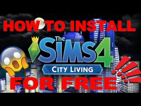 How to Install SIMS 4 CITY LIVING FOR FREE | games4theworld edition | 2016 | KarmaTastic
