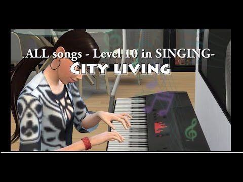 The Sims 4 : All songs - level 10 in singing - CITY LIVING