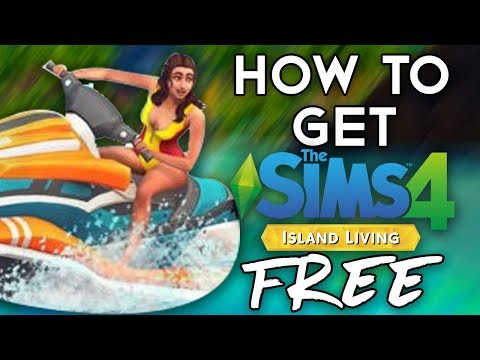 How To Get The Sims 4 With Island Living DLC For FREE! SIMPLE & EASY! 2019! ALL DLC INCLUDED!