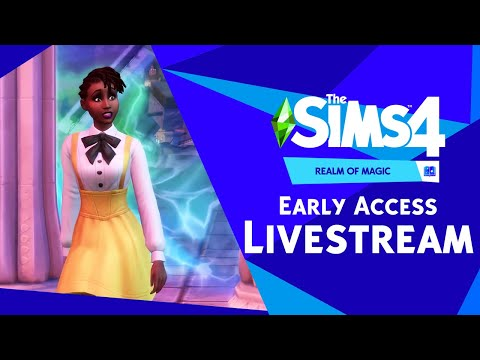 The Sims 4 Realm of Magic: Early Access Livestream