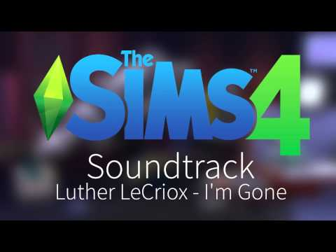 The Sims 4 - Soundtrack - Luther LeCriox - I'm Gone