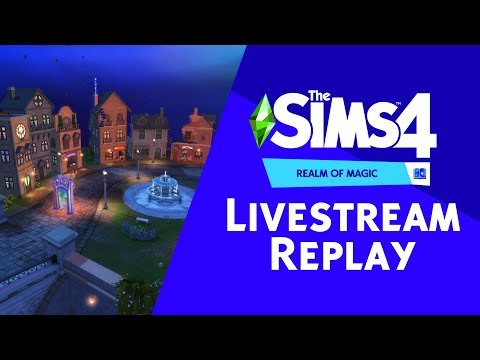 The Sims 4 Realm of Magic: Official Livestream Replay