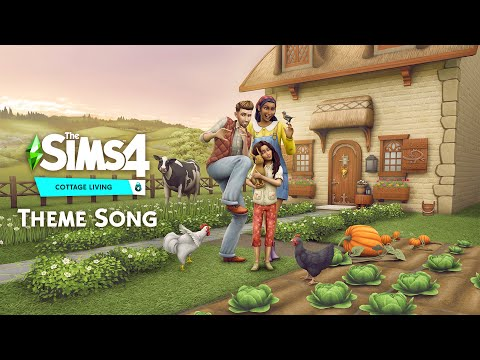 The Sims 4 Cottage Living: Official Theme Song