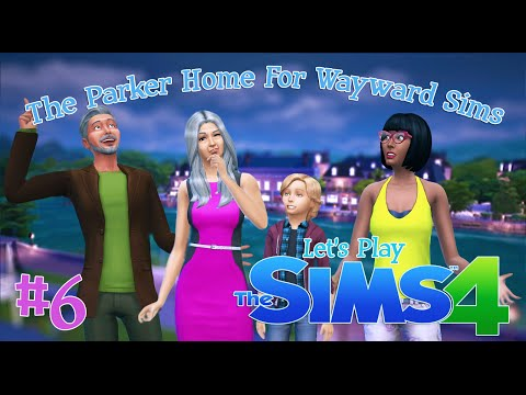 Let's Play The Sims 4: Parker Home For Wayward Sims