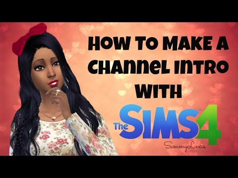 Tutorial: How to Make a Channel Intro with The Sims 4 (Green Screen)
